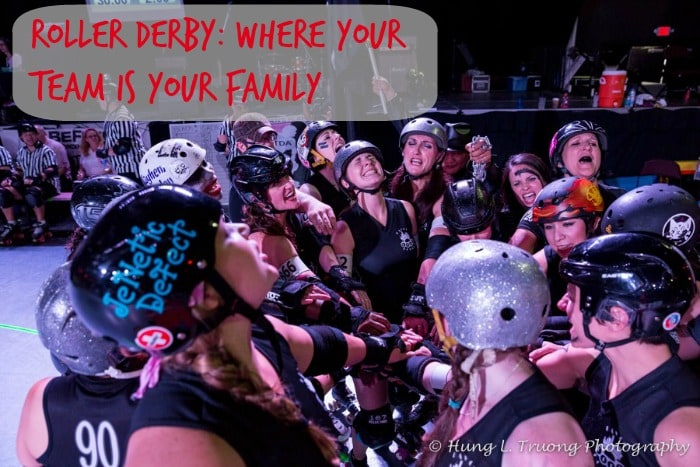 In roller derby, like life, you need a family to get through the hard times.