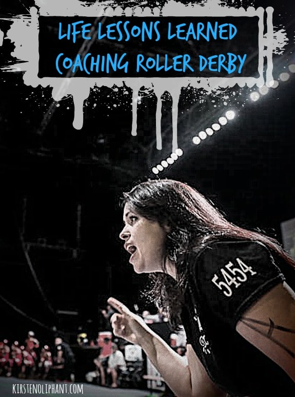 Though you may not know it, roller derby has a lot of lessons to teach us about real life.