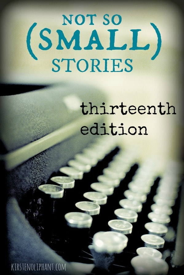 Not So (Small) Stories: Thirteenth Edition