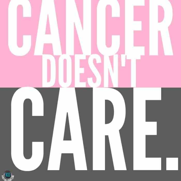 Cancer Doesn't Care