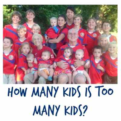 How Many Kids Is TOO Many Kids?