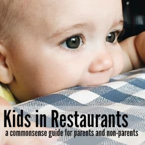 Kids in Restaurants: a Common Sense Guide