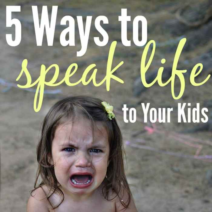 Speaking Life to Your Kids