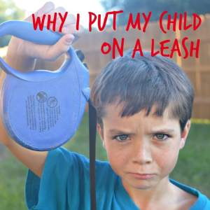 Why I Don't Feel Guilty about Putting My Kid on a Leash