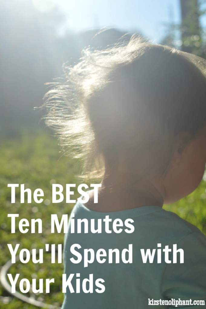 You may be surprised at what has become the MOST important ten minutes of every day with my kids. It has changed every day!