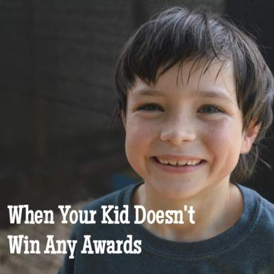 When Your Child Doesn't Win an Award