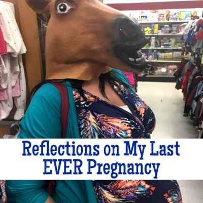 Reflections on the Last Day of Being Pregnant EVER