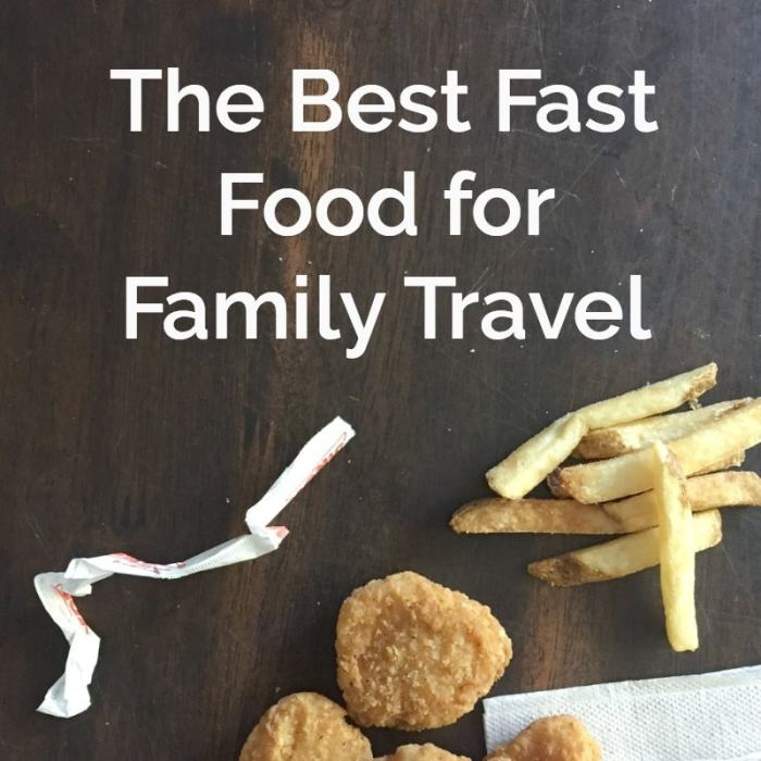 The Best Fast Food for Family Travel