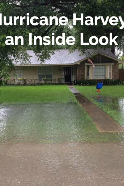 Hurricane Harvey Pictures – An Inside Look