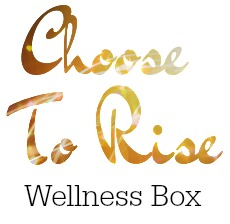 Choose To Rise WELLNESS BOX