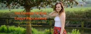 The Choose To Rise Group Programme