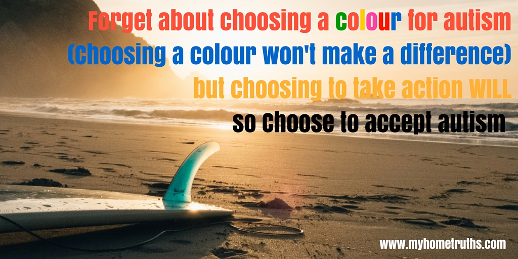 Choose to accept autism - www.myhometruths.com