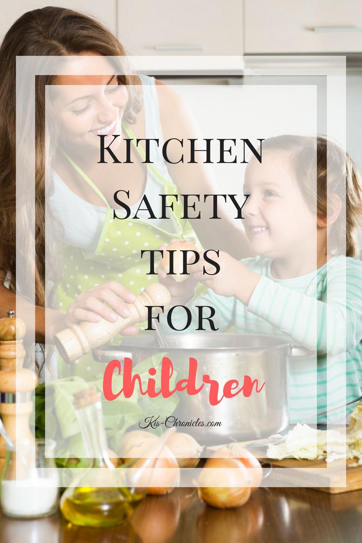 Kitchen Safety Tips For Children - Ki\'s Chronicles