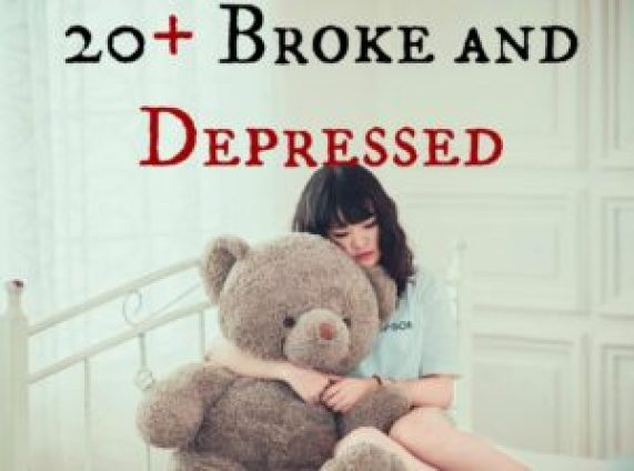 20 broke and depressed