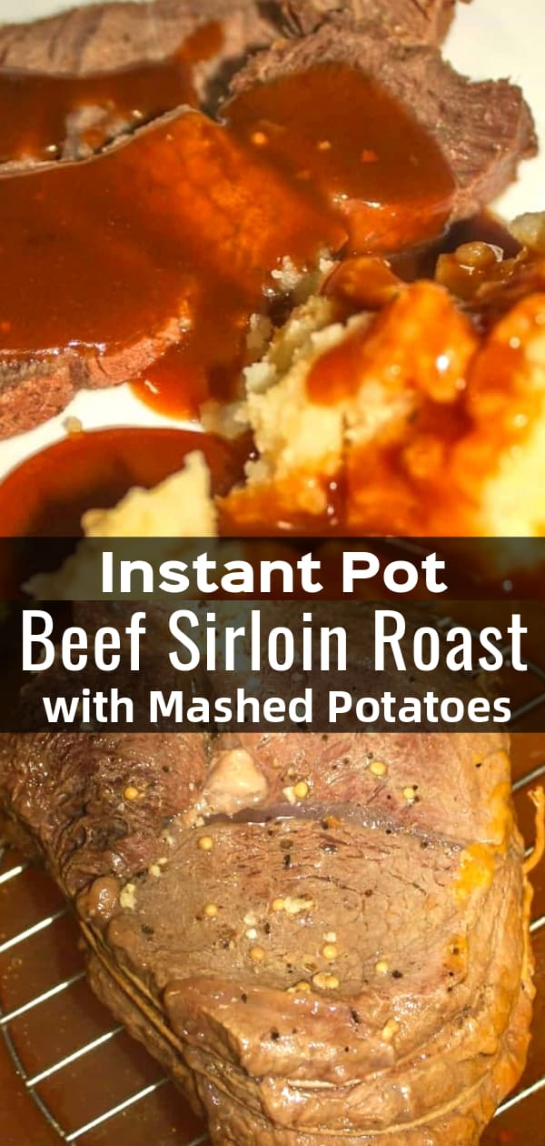 Instant Pot Beef Sirloin Roast with Mashed Potatoes is an easy pressure cooker dinner recipe. This gluten free meal consists of a beef sirloin roast, mashed potatoes and gravy all cooked in the Instant Pot.