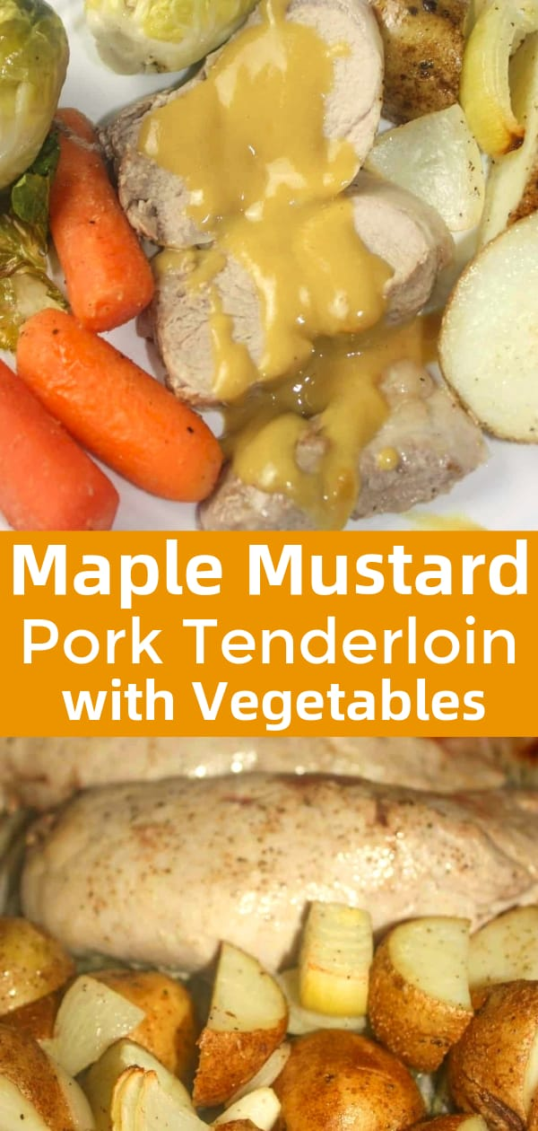 Maple Mustard Pork Tenderloin with Vegetables is an easy sheet pan dinner. This pork tenderloin is topped with maple mustard sauce and served with potatoes, brussel sprouts and baby carrots.