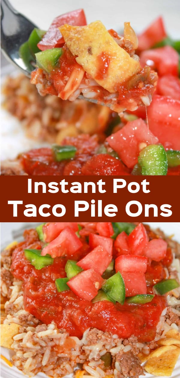 Instant Pot Taco Pile Ons are a taste and texture explosion all in one bite!  This gluten free meal is loaded with ground beef, rice, cheese, salsa and fresh vegetables.  These are all layered on a crust of crunchy corn chips.