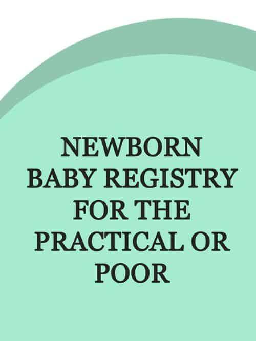 Newborn Baby Registry for the Practical or Poor