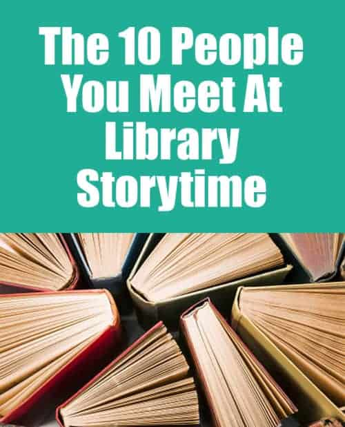 The 10 People You Meet At Library Storytime