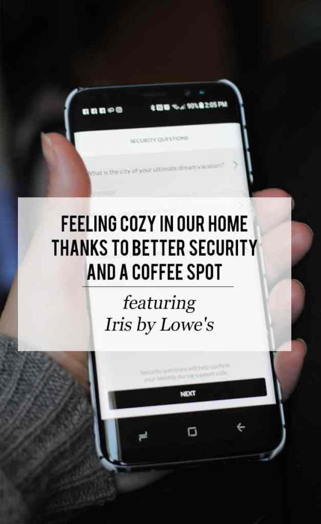 I decided to be proactive and create that safe spot that I craved. Here's how I started feeling cozy in our home thanks to better security and a coffee spot (featuring Iris by Lowe's)! Here's how I'm feeling cozy in our home thanks to better security and a coffee spot featuring MyIrisSecurity AD
