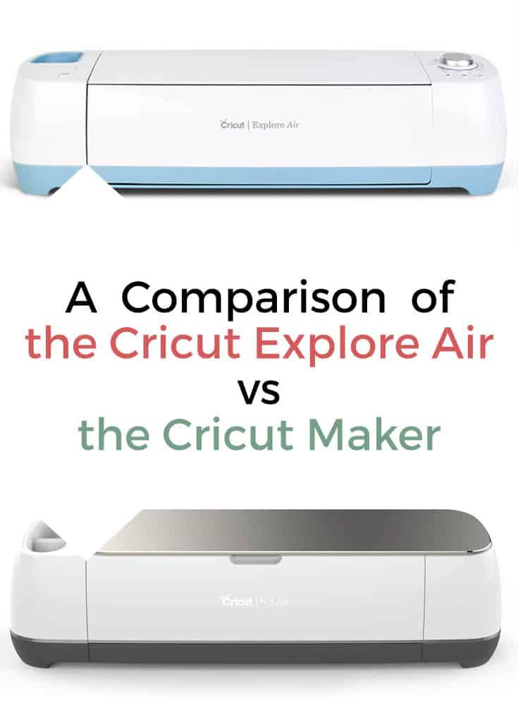A Comparison of the Cricut Explore Air vs the Cricut Maker #ad #CricutMade #CricutMAKER