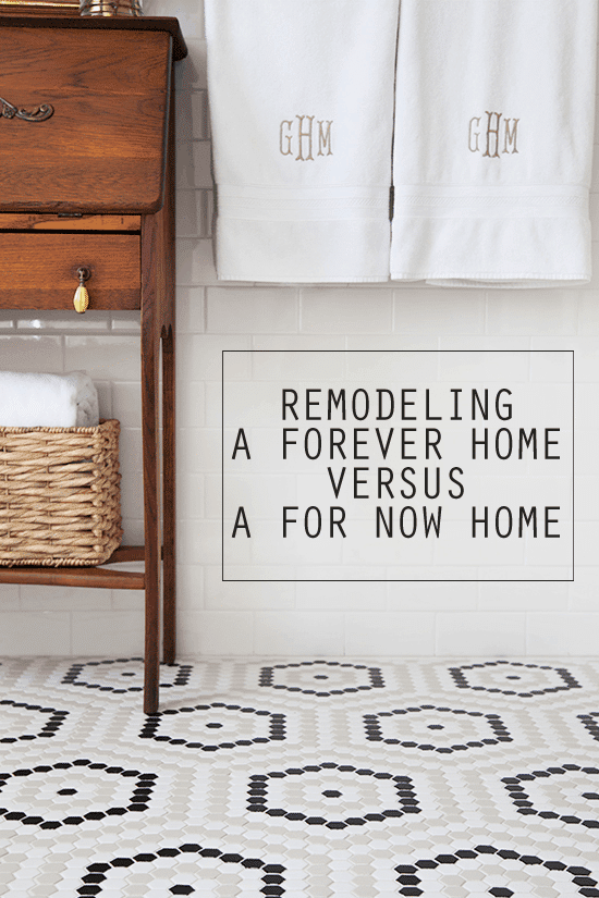 Remodeling a Forever Home Versus a For Now Home #DIY #homeimprovement #remodel