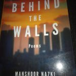 Scars of Life: Book Review of Behind the Walls by Manshoor Nazki