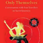 Book Excerpt: Women who wear themselves- Conversations with Four Travellers on Sacred Journeys