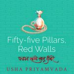 Book Excerpt: Fifty-five pillars, Red walls by Usha Priyamvada (Translated by Daisy Rockwell)