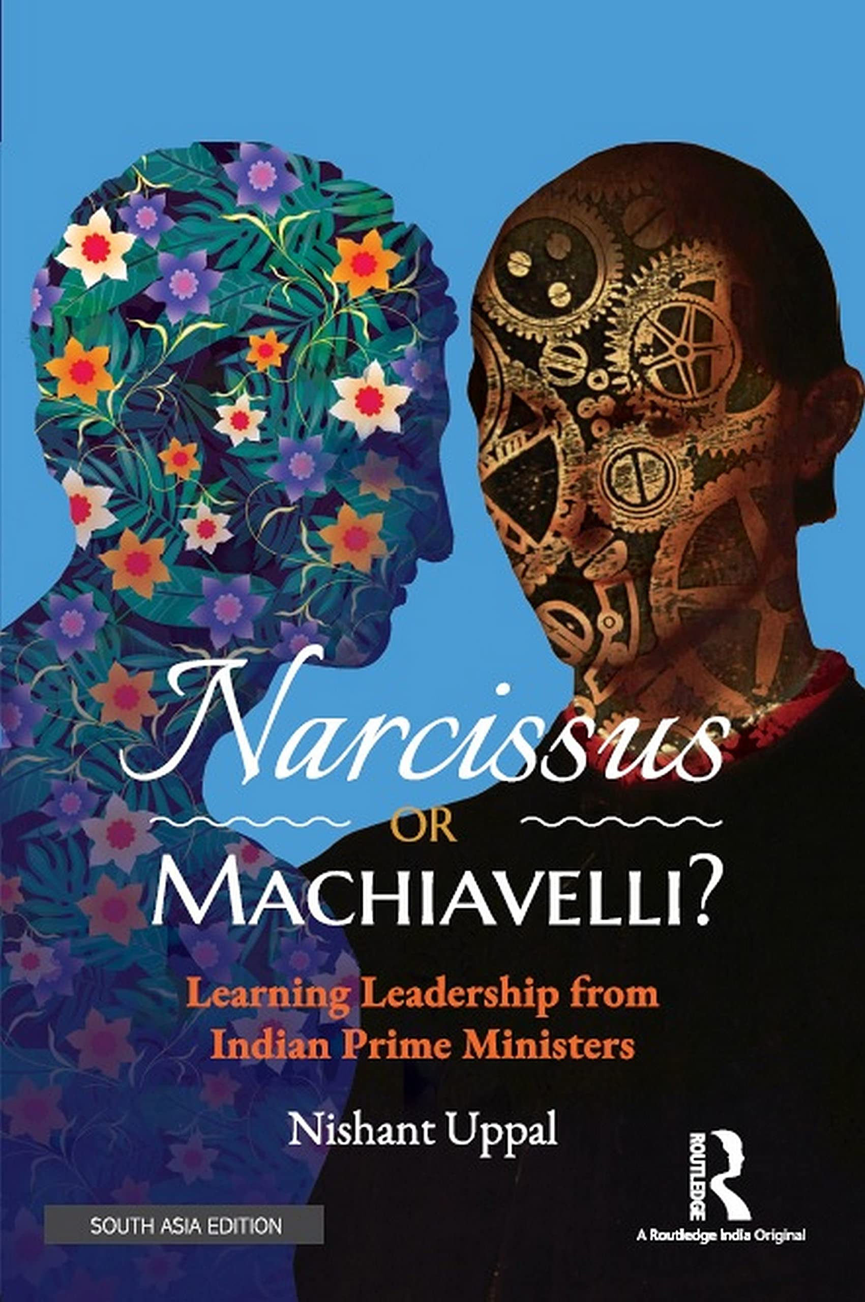 Book Excerpt: Narcissus or Machiavelli? Leadership skills of Indian Prime Ministers examined for the first time by Nishant Uppal