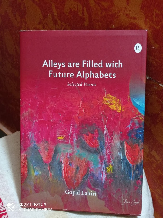 Book Review: Alleys are Filled with Future Alphabets written by Gopal Lahiri reviewed by Nabanita Sengupta