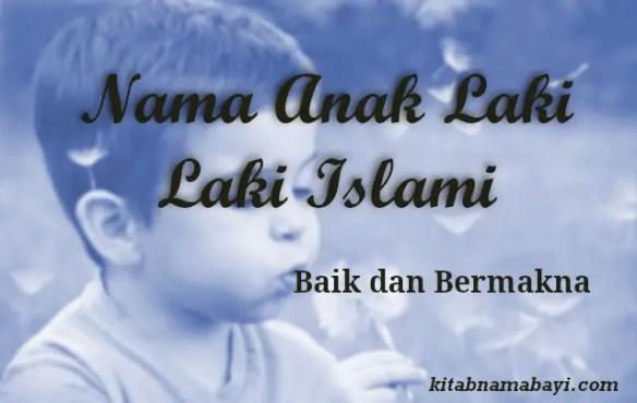 Nama Anak Laki Laki Islami yang Baik dan Artinya