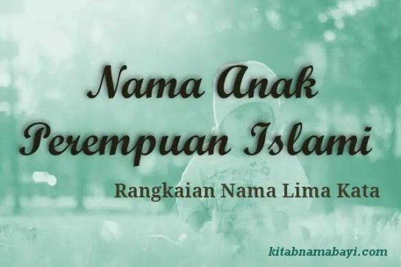 Nama Anak Perempuan Islami 5 Kata