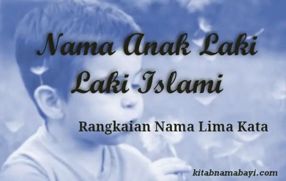Nama Anak Laki Laki Islami 5 Kata