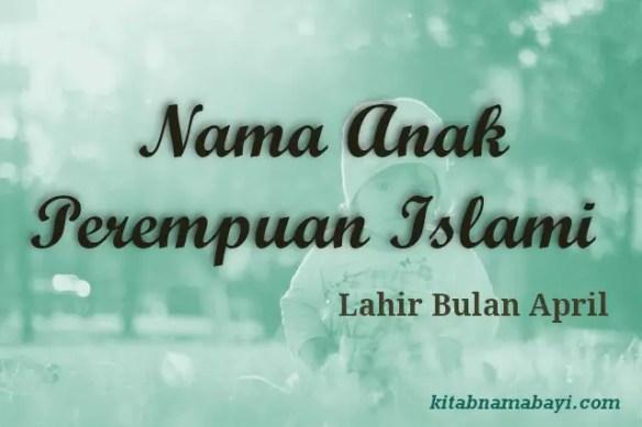 Nama Anak Perempuan Islami Bulan April