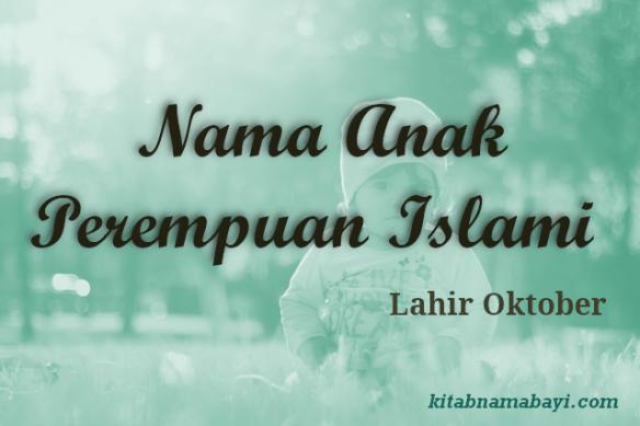 nama anak perempuan islami bulan oktober