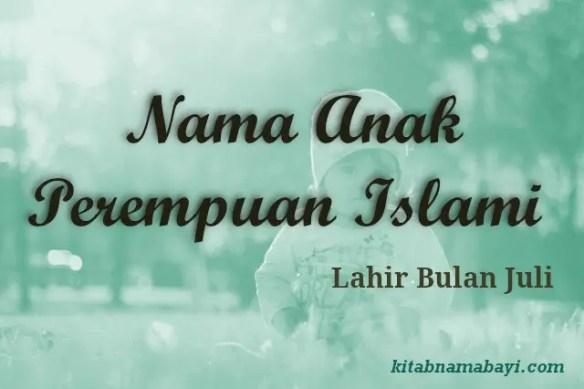 Nama Anak Perempuan Islami Bulan Juli