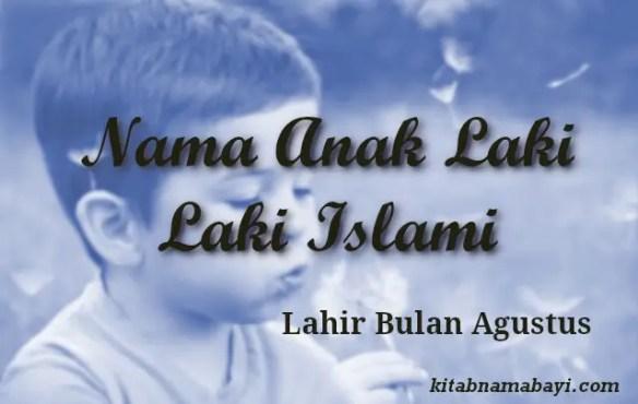 nama anak laki laki islami bulan agustus