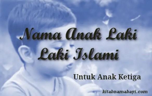 nama anak laki laki ketiga islami