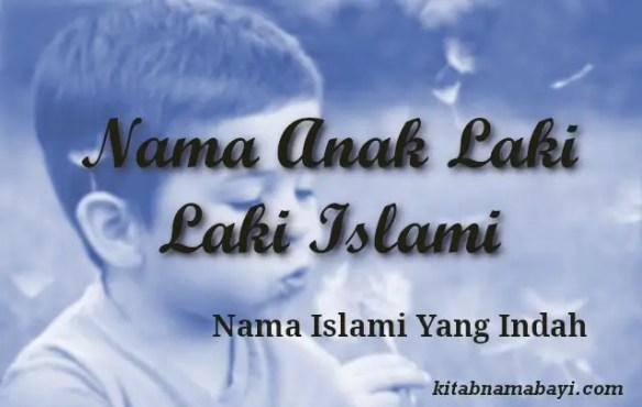 nama anak laki laki islami indah