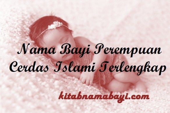 Nama Bayi Perempuan Cerdas Islami