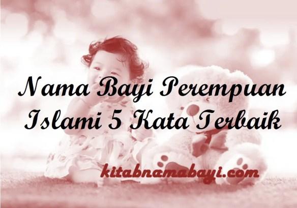 Nama Bayi Perempuan Islami 5 Kata