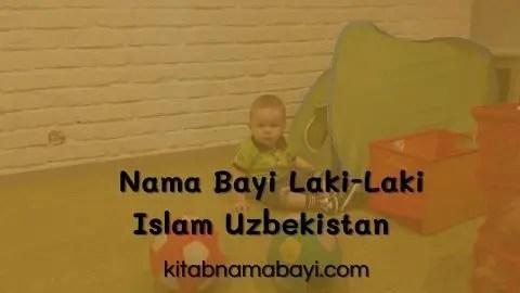 Nama Bayi Laki-Laki Islam Uzbekistan