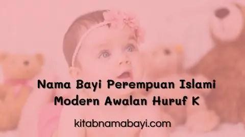 nama bayi perempuan islam modern awalan k