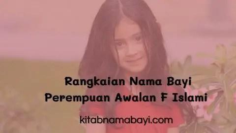rangkaian nama bayi perempuan awalan F islami