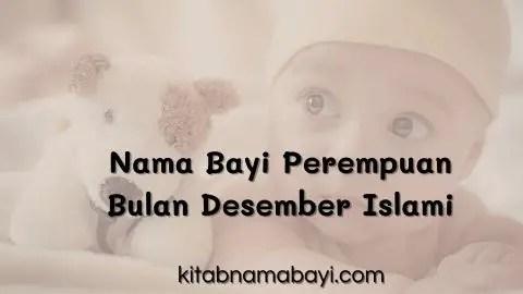 nama bayi perempuan bulan desember islami