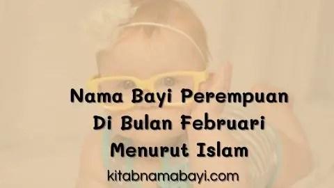 nama bayi perempuan di bulan februari menurut islam
