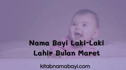 nama bayi laki-laki lahir bulan maret