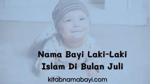 nama bayi laki-laki islam di bulan juli