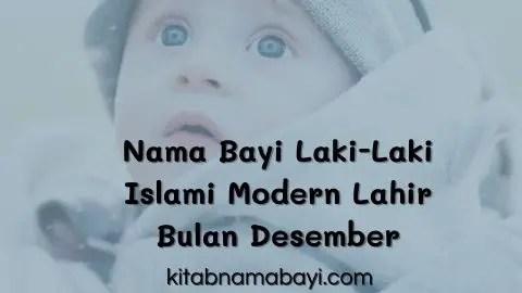 nama bayi laki-laki islami modern lahir bulan desember
